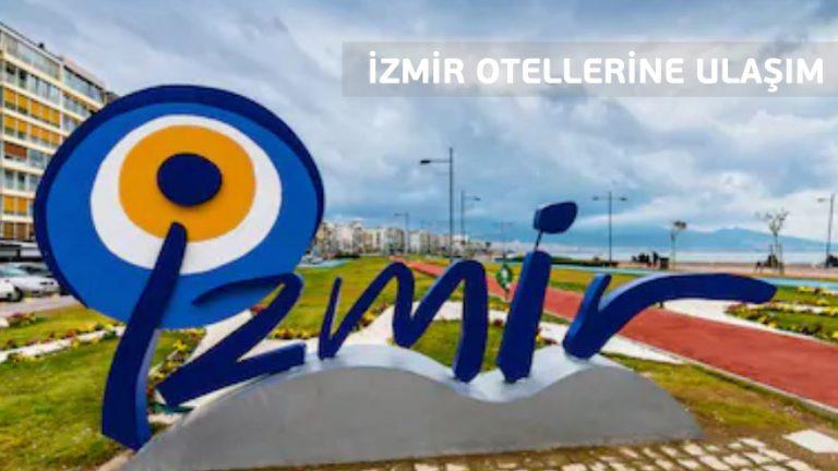 İzmir Otellerine Ulaşım
