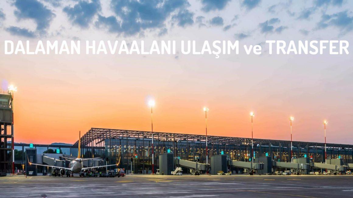 Dalaman Havaalanı ve Otel Ulaşım