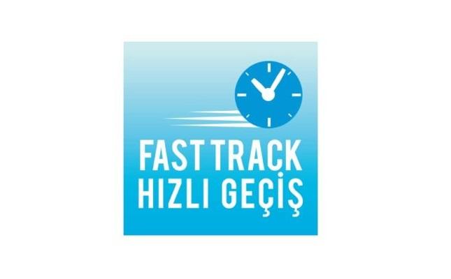 Fast Track (hızlı geçiş) Nedir? Nasıl Kullanılır?