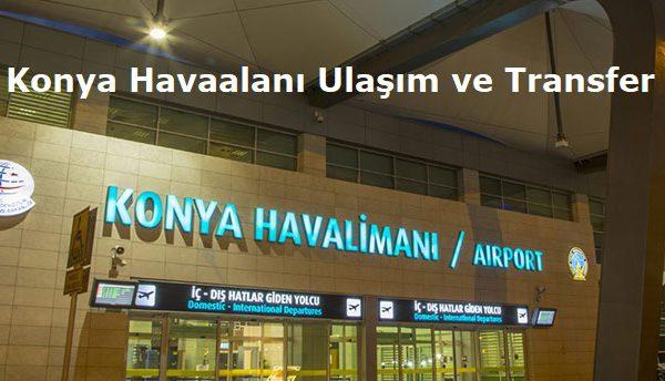Konya Havaalanı Ulaşım ve Transfer
