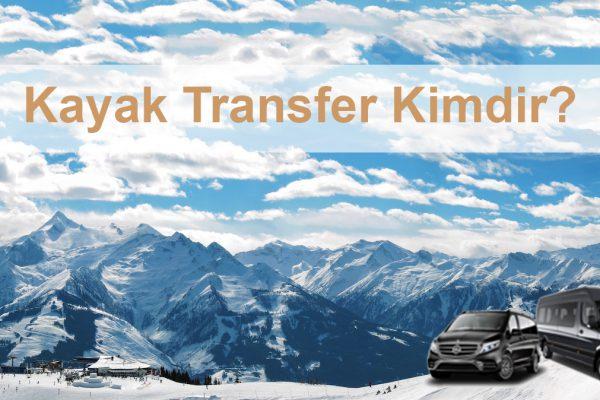 Kayak Transfer Kimdir?