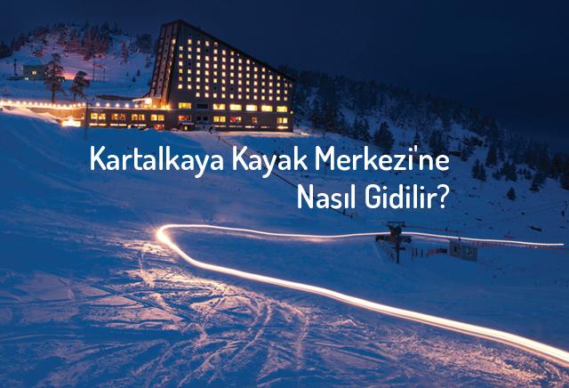 Kartalkaya Kayak Merkezi'ne Nasıl Gidilir