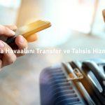 Ankara Havaalanı Transfer ve Tahsis Hizmetleri